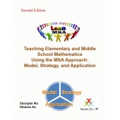 Teaching Elementary and Middle School Mathematics Using the MSA Approach: Model, Strategy, Application