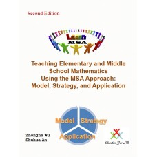 Teaching Elementary and Middle School Mathematics Using the MSA Approach: Model, Strategy, and Application (Second Edition)